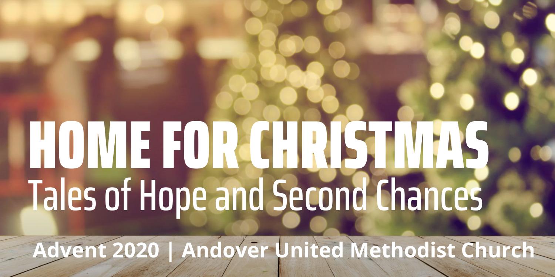Home for Christmas Advent 2020 Andover UMC